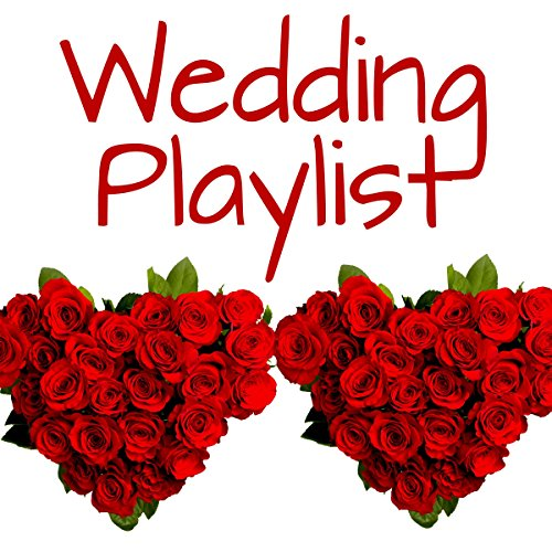 wedding playlist explicit by wedding playlist on amazon music