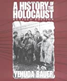 A History of the Holocaust, Yehuda Bauer, 0531155765