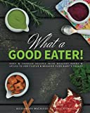 img - for What a Good Eater! book / textbook / text book