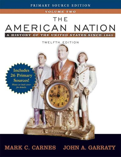 The American Nation: A History of the United States Since 1865, Volume II, Primary Source Edition (Book Alone) (12th Edi