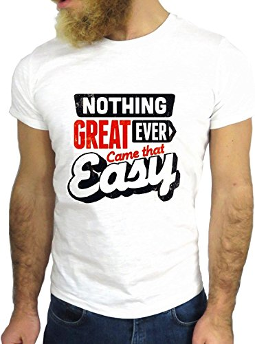 T SHIRT JODE Z1458 NOTHING GREAT EVER COME EASY POP VINTAGE FUN COOL FASHION GGG24 BIANCA - WHITE S
