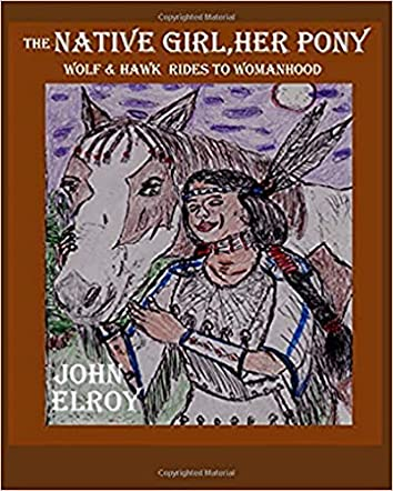 The Native Girl her Pony, Wolf & Hawk Rides to Womanhood
