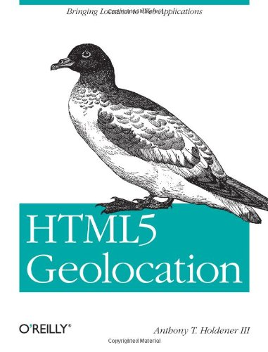 [PDF] HTML5 Geolocation Free Download | Publisher : O'Reilly Media | Category : Computers & Internet | ISBN 10 : 1449304729 | ISBN 13 : 9781449304720