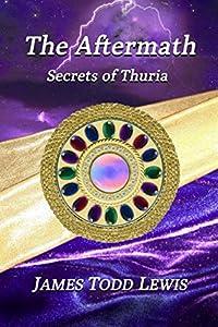The Aftermath: Secrets of Thuria (Thurian Saga)