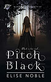 Pitch Black: A Romantic Thriller (Blackwood Security Book 1)
