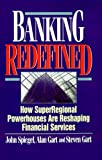 img - for Banking Redefined: How Superregional Powerhouses Are Reshaping Financial Services (Bankline Publication) book / textbook / text book