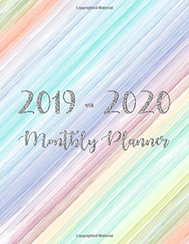 2019-2020 Monthly Planner: Two Year - Monthly Calendar Planner - 24 Months Jan 2019 to Dec 2020 for Academic Agenda Schedule...