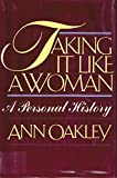 Taking It Like a Woman, Ann Oakley, 0394536428