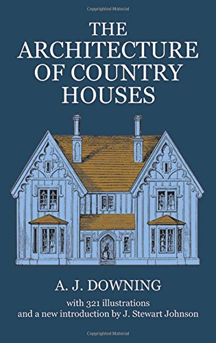 The Architecture of Country Houses (Dover Architecture) (Victorian Sectionals)
