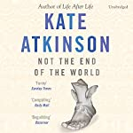Not the End of the World | Kate Atkinson