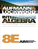 Intermediate Algebra, Aufmann, Richard N. and Lockwood, Joanne, 0538493925