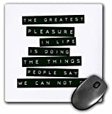 3dRose Andrea Haase Inspirational Typography - Label printer style text the greatest pleasure quote - MousePad (mp_264854_1)