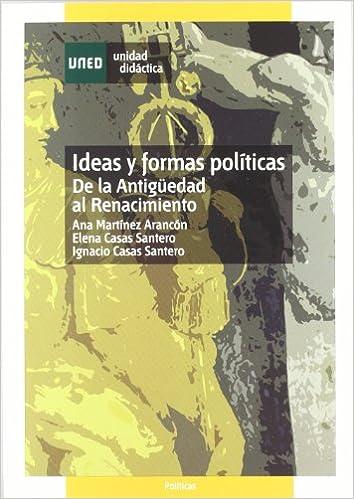 Ideas y formas políticas : de la antigüedad al renacimiento UNIDAD ...