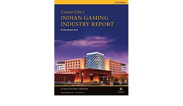 Casino citys indian gaming industry report gambling operations nvq level 2