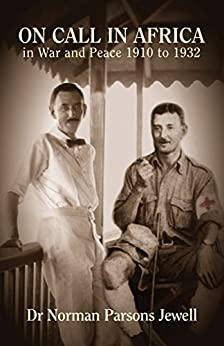 On Call in Africa: In War and Peace 1910 - 1932 by [Jewell, Norman Parsons]