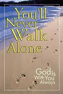 You'll Never Walk Alone Ltd. Editors of Publications International
