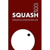 Squash Strength and Conditioning Log: Daily Squash Sports