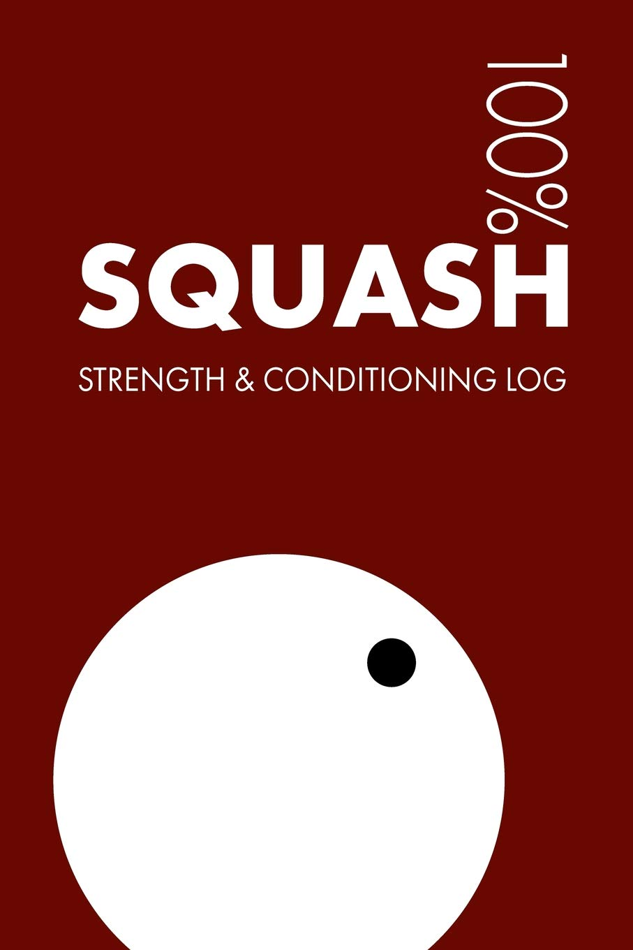 Squash Strength and Conditioning Log: Daily Squash Sports Workout Journal and Fitness Diary For Player and Coach - Notebook por Elegant Notebooks