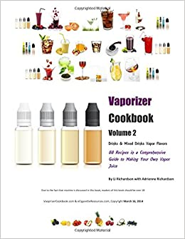 Vaporizer Cookbook: Drinks & Mixed Drinks (Volume 2): Li