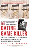 The Dating Game Killer: The True Story of a TV Dating Show, a Violent Sociopath, and a Series of Brutal Murders (St. Martin's True Crime Library)