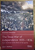 Front cover for the book The Texas War of Independence 1835-1836: From Outbreak to the Alamo to San Jacinto by Alan C. Huffines