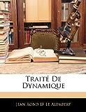 Traité de Dynamique, Jean Rond D' Le Alembert, 114149647X