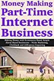 Money Making Part-Time Internet Business: Making Money with Ecommerce Based Simple Home-Based Businesses – Niche Marketing, Clickbank and AliExpress Importing