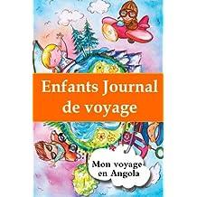 Enfants journal de voyage: Mon voyage en Angola