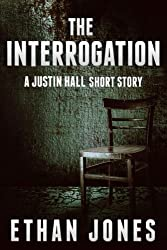 The Interrogation: A Justin Hall Story
