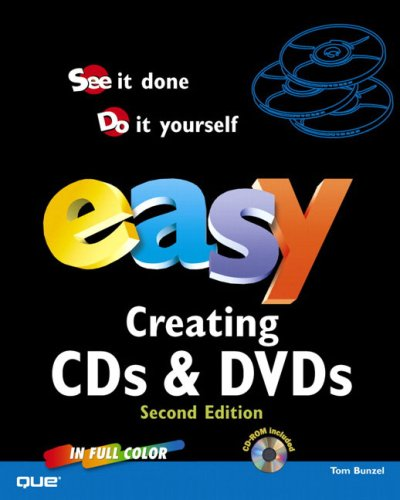 Easy Creating Cds And Dvds  Que's Easy Series