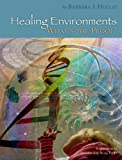 Healing Environments : What's the Proof?, Huelat, Barbara, 0966854535