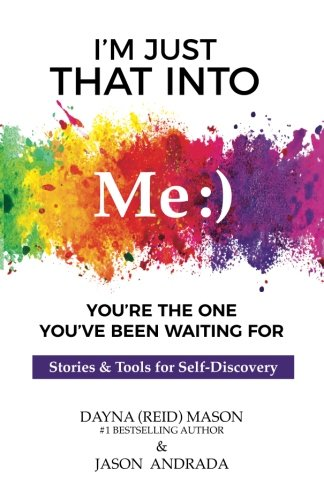 I'm Just That Into Me: You're The One You've Been Waiting For by Seattle Indie Press