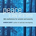 Peace a Day at a Time: 365 Meditations for Wisdom and Serenity Audiobook by Karen Casey Narrated by Allyson Ryan