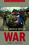 How America Goes to War, Frank E. Vandiver, 0275985148