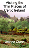Visiting the Thin Places of Celtic Ireland