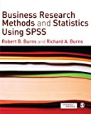 Business Research Methods and Statistics Using SPSS 1st Edition