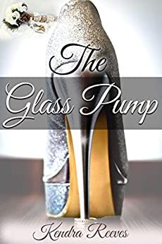 The Glass Pump by [Reeves, Kendra]