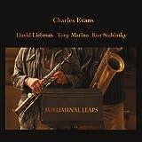 Charles Evans Subliminal Leaps (feat. David Liebman Tony Marino Mainstream Jazz