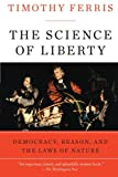 The Science of Liberty, Timothy Ferris, 0060781513