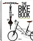 The Bike Book: Passion, Lifestyle, Design (English, German and French Edition)