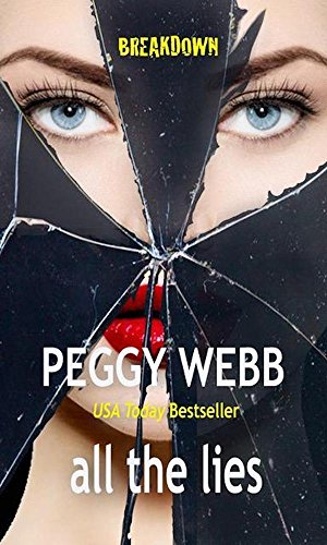all the lies (BREAKDOWN Book 3) by [Webb, Peggy]