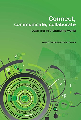 Connect, Communicate, Collaborate: Learning in a Changing World