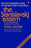 img - for The Stanislavski System: The Professional Training of an Actor; Second Revised Edition (Penguin Handbooks) 2 Rev Rep edition by Moore, Sonia (1984) Paperback book / textbook / text book
