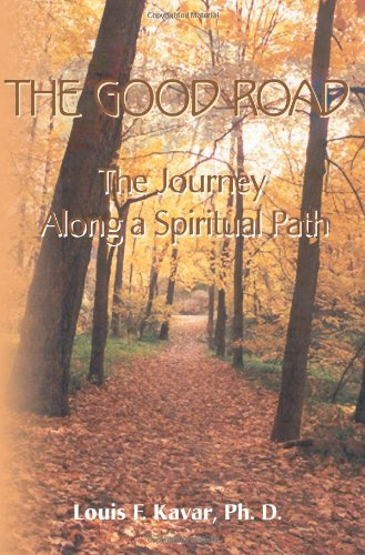 Download The Good Road: The Journey Along a Spiritual Path pdf