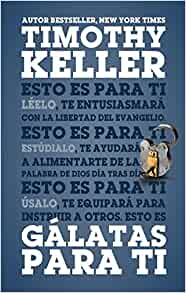 latas para Ti (Galatians for You, Spanish) by Timothy Keller (2014