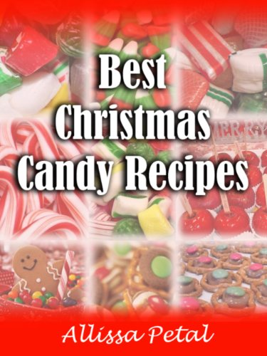 best christmas candy recipes by petal alyssa