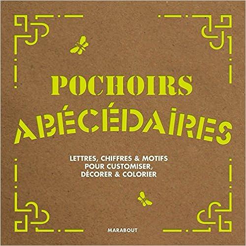 Pochoirs Abécédaires lettres, chiffres et motifs pour customiser, décorer et colorier pdf