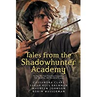 Tales From The Shadowhunter Academy: The Mortal Instruments