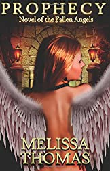 Prophecy: Novel of the Fallen Angels (A Fallen Angels Novel)