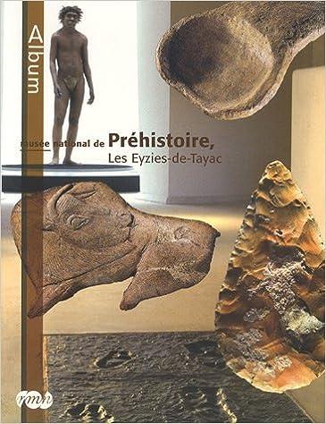 Musee National De Prehistoire Les Eyzies De Tayac Collectif 9782711851249 Books